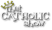 That Catholic Show